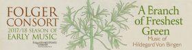 A Branch of Freshest Green: Music of Hildegard Von Bingen